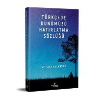 Türkçe'de Dünümüzü Hatırlatma Sözlüğü